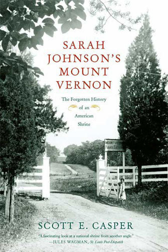 George Washington's Slaves - A review of Sarah Johnson's Mount Vernon: The Forgotten History of an American Shrine, The Washington Post, February 24, 2008