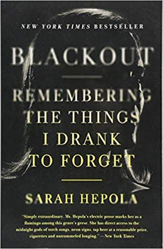 Blackout - Remembering the Things I Drank to Forget