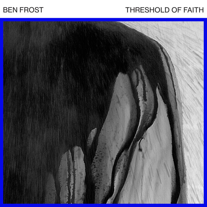 BEN FROSTTHRESHOLD OF FAITH - VINYL/DIGITAL