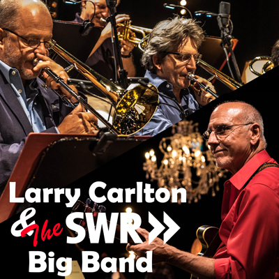Larry Carlton and The SWR Big Band