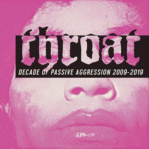 throat-decade_of_passive_aggression.jpg