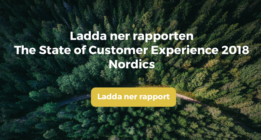 The state of customer experience 2018 Nordics