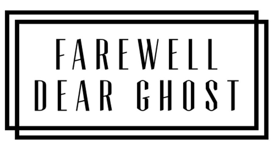 Farewell Dear Ghost