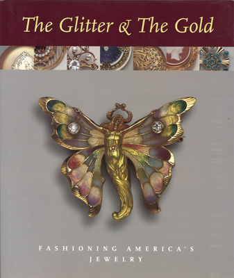 The Glitter & The Gold: Fashioning America's Jewelry - The Newark Museum, 1997