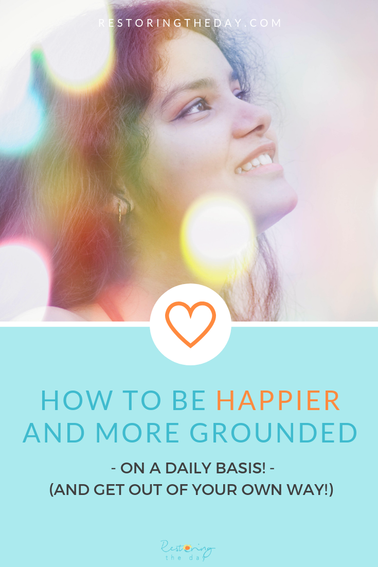 how to be happier and how to feel grounded, grounding, and happiness tips.png