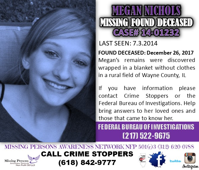 megan nichols - Megan was last seen July 3, 2014 in her home where she lived with her mom Kathy Jo Hutchcraft and stepdad. The day she disappeared her mom left her at home to go shopping for about an hour.Her mom went to check on her about 11PM and noticed she was gone. She would find a note stating … I love you but would never be happy at home. . Don't come looking for me cause why spend a lifetime looking for someone who doesn't want to be found. Her phone was also found on her bed with a full reset, removing any and all possible evidence that could have held clues in her disappearance. All photos, texts, videos… Gone. Her mom is convinced that while that is Megan's handwriting, her words were not hers and stated that she felt Megan may have written that under duress.
