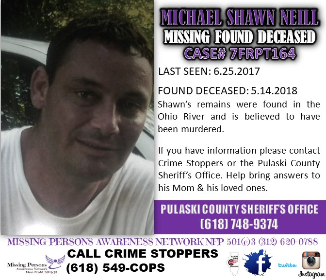 """MICHAEL SHAWN NEILL - 7.24.2017 was the last day Shawn was seen by his family, as went camping a few miles from his family's home for the weekend in 2017. He never came home. His family last saw him in They realized something was seriously wrong when he wasn't answering his phone Monday morning. They went out to the campsite and knew something was wrong. His tent was moved, his bed was halfway out of the tent, the hamburger meet was still in the cooler, the fire-pit was never started, his key of the four wheeler was still in the ignition, both his cell phones were there along with his tablet and his shoes were found neatly placed on a log close to the river. For more information please look at our """"Documentaries"""" tab for this and other cases.Shawn's remains were found almost a year later, yet it would take another five months to confirm that they were that of Shawn's. They were found in the Illinois River about 15 miles from where he was camping. Foul Play is expected.There has been no arrests and his death currently remains unsolved."""