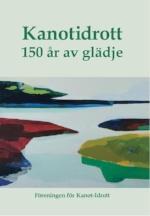 Beställ FKIs bok om 150 års  svensk paddling och kanotsegling. 240 sidor, 200+ från 1866 till idag .