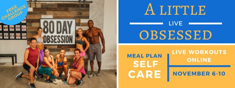 80 Day Obsession Live, Meal Plan, Self-care, Live Workouts Online, November 6-10