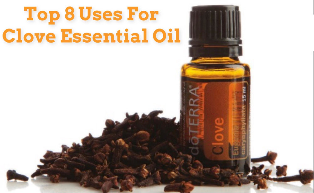 Top Eight Uses for Clove Essential Oil - doTERRA Clove Essential Oil