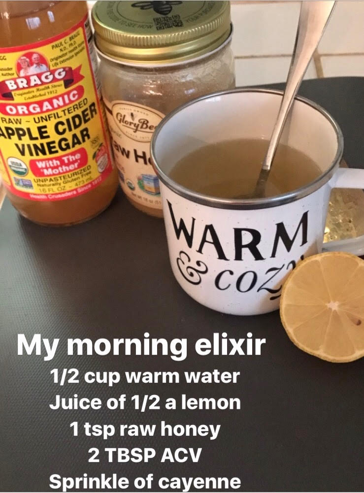 Morning Elixir of water, lemon, raw honey, and apple cider vinegar.