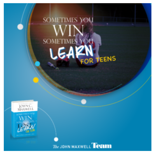 Sometimes You Win, Sometimes You Learn For Teens -