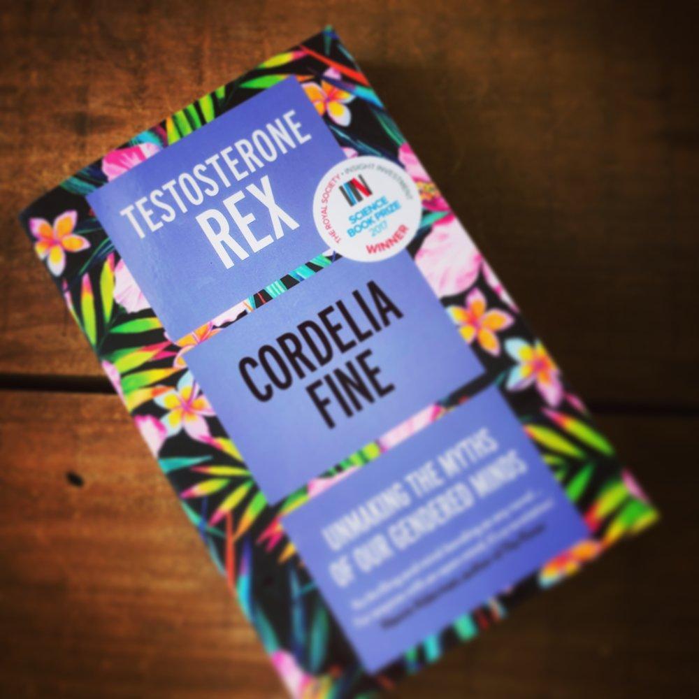 TESTOSTERONE REX: CORDELIA FINE
