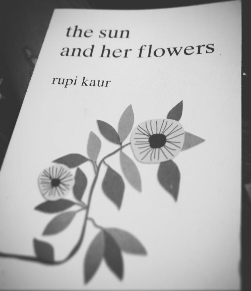 THE SUN AND HER FLOWERS: RUPI KAUR
