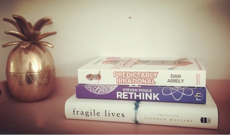 PREDICTABLY IRRATIONAL: DAN ARIELY / RETHINK: STEVEN POOLE / FRAGILE LIVES: STEPHEN WESTABY