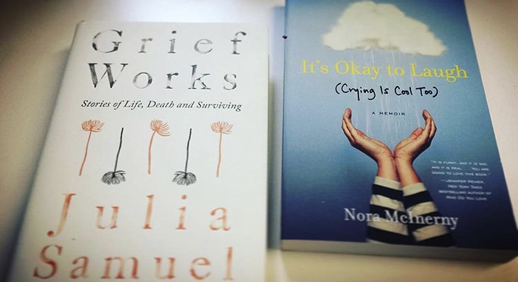 GRIEF WORKS: JULIA SAMUEL / IT'S OK TO LAUGH (CRYING IS COOL TOO): NORA MCINERNY PURMORT