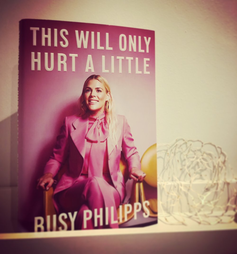 THIS WILL ONLY HURT A LITTLE: BUSY PHILLIPS