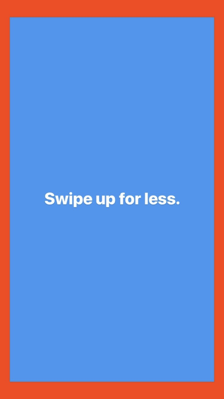 Swipe Up For Less