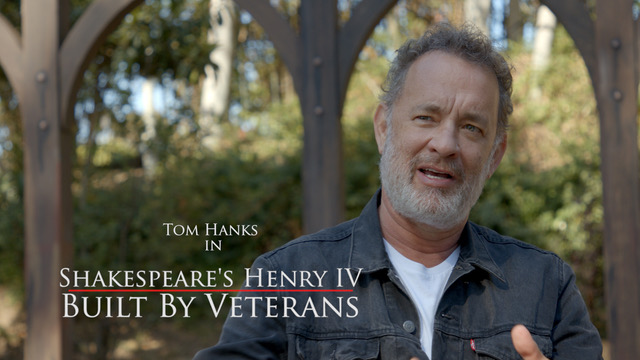 Built by veterans - Our short film featuring Tom Hanks in the Shakespeare Center of L.A.'s Henry IV. CLICK HERE to learn how veterans in transition contributed to this production.