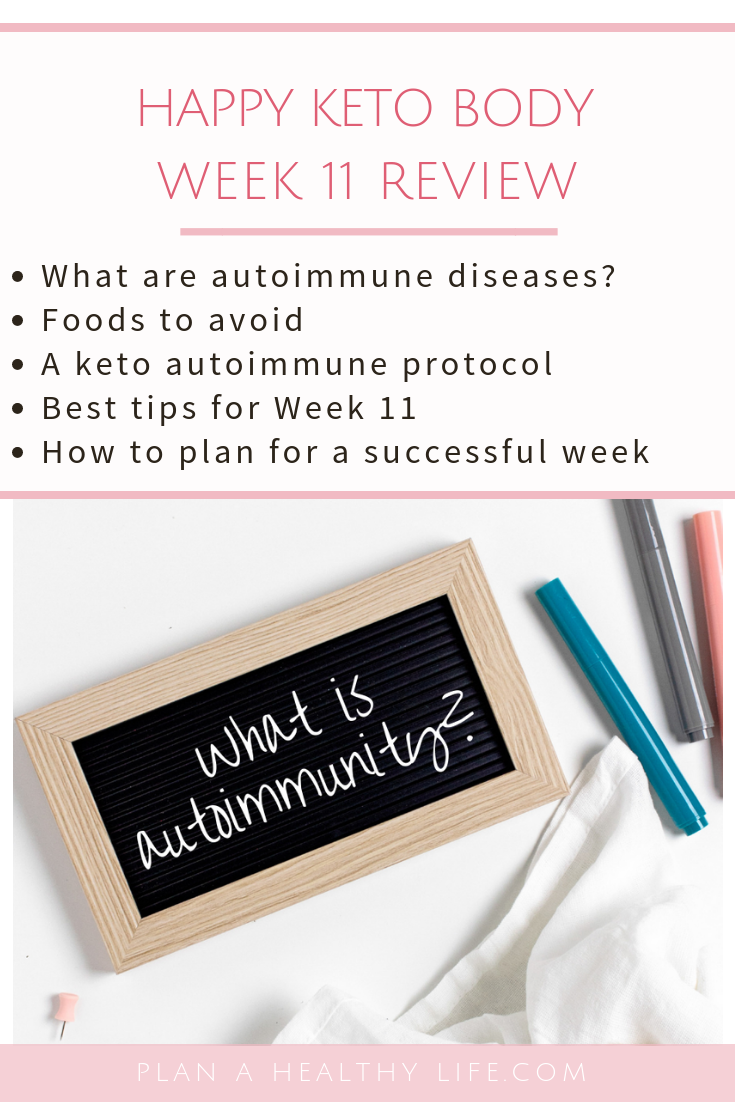 Happy Keto Body Review Week 11. This week is all about autoimmunity. The Happy Keto Body program explains what autoimmunity is, what foods to avoid, and shares a keto AIP protocol.