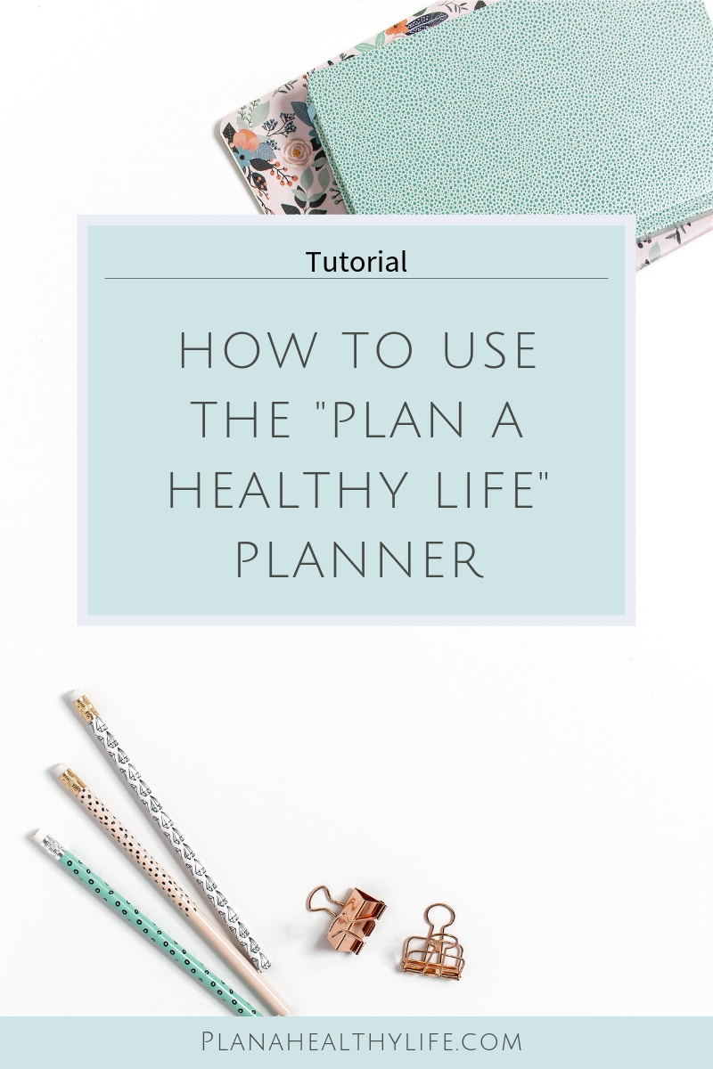 How to use the Plan a Healthy Life Planner.