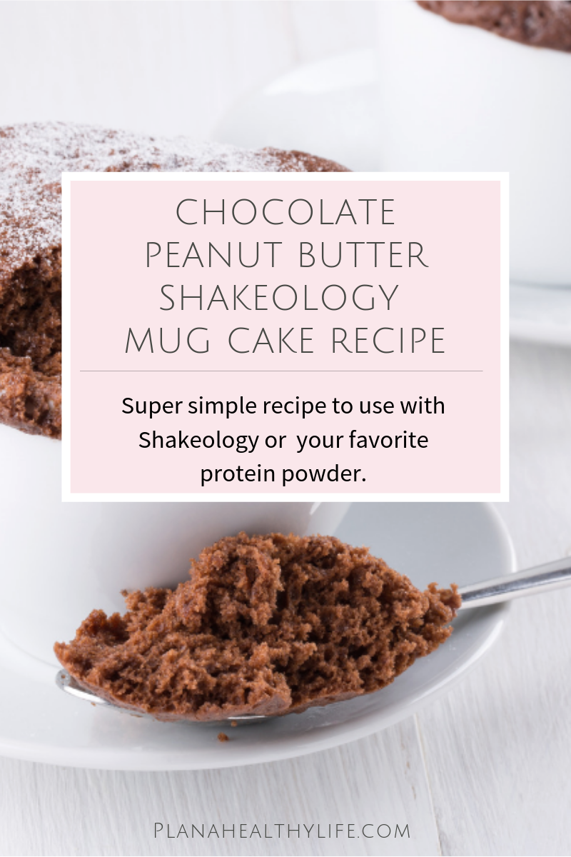 Chocolate Peanut Butter Protein Mug Cake Recipe PLAN A HEALTHY LIFE