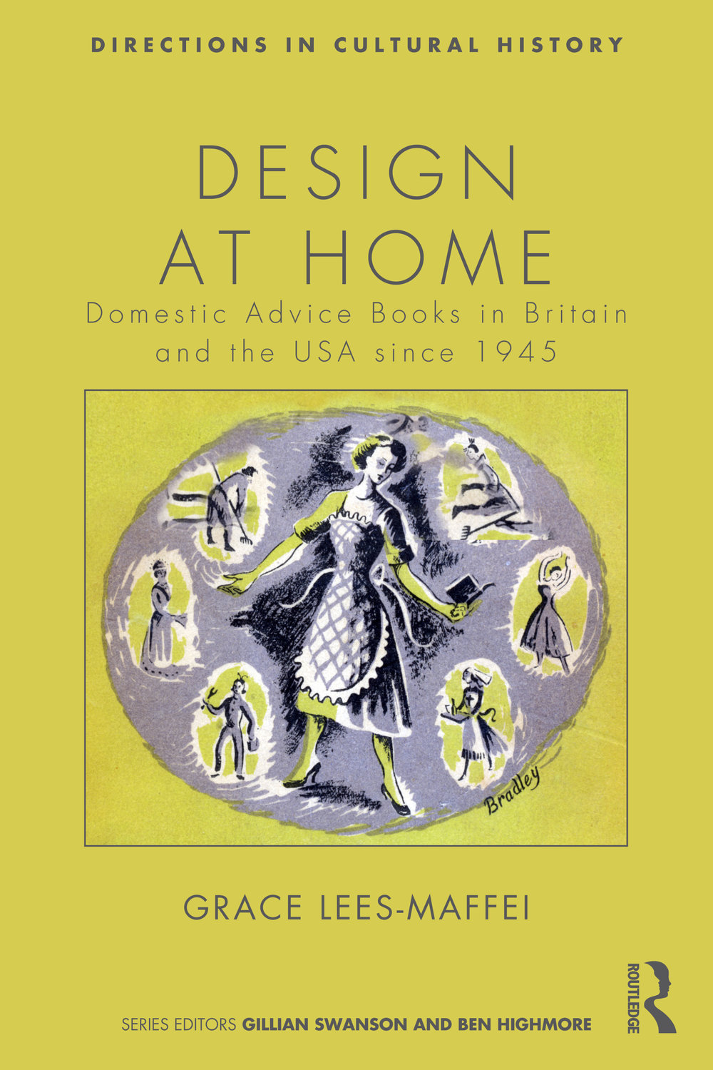 Design at Home - Domestic Advice Books in Britain and the USA since 1945. Grace Lees-Maffei. Abingdon: Routledge, 2014.
