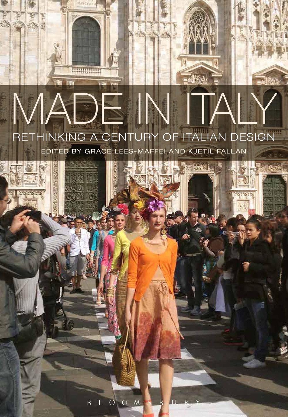 Lees-Maffei, G. & K. Fallan, eds.   Made in Italy: Rethinking a Century of Italian Design     (London: Bloomsbury Academic, 2014).