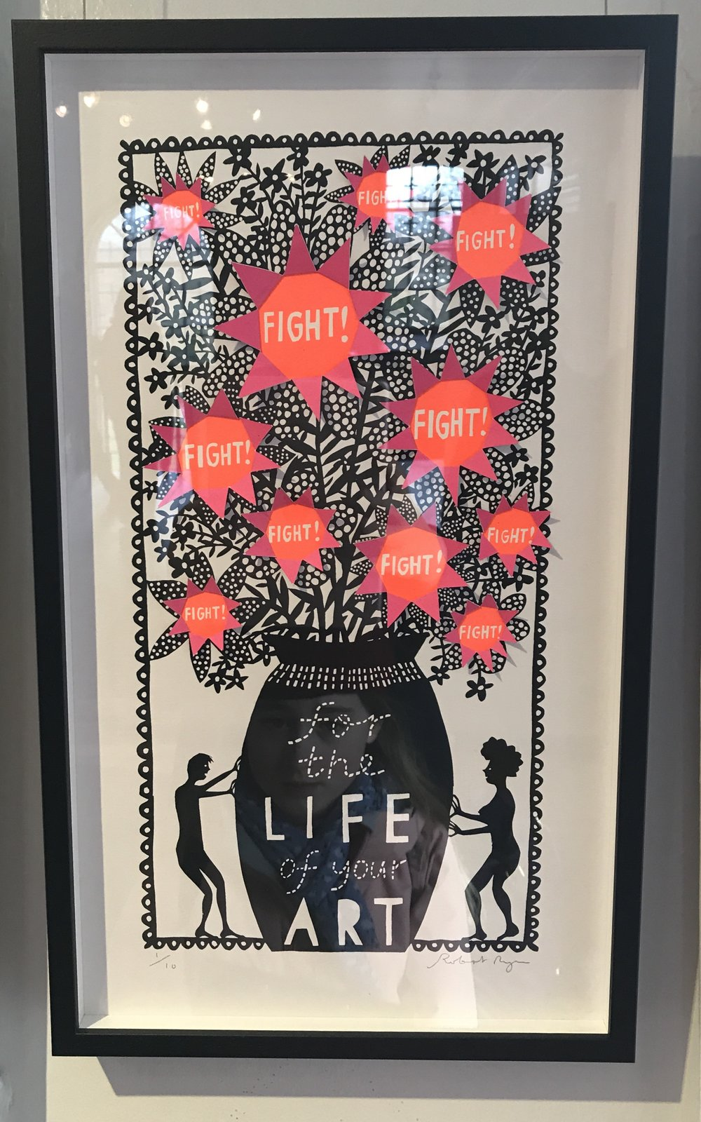 - Rob Ryan, 'Fight For the Life of Your Art' Screenprint with hand cut details, 2018.