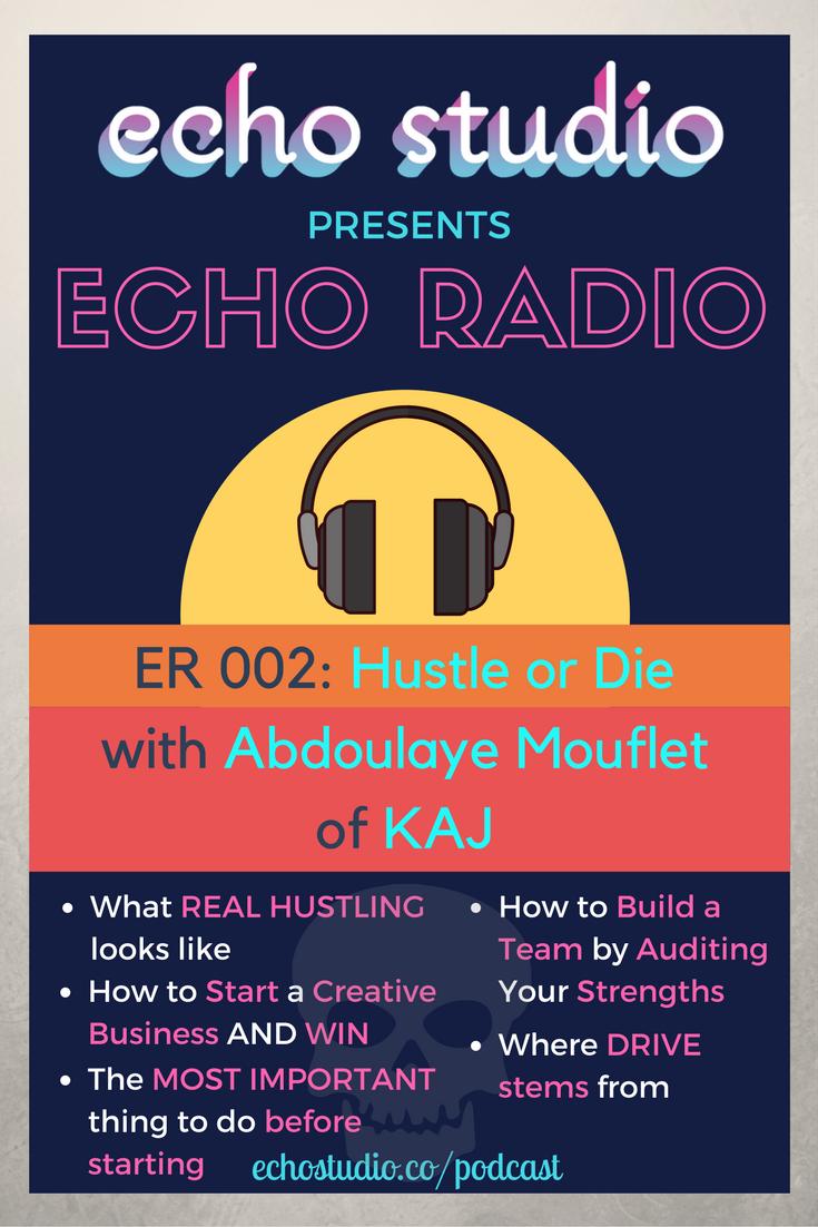 ER002 - Hustle or Die with Abdoulaye Mouflet of KAJ.png