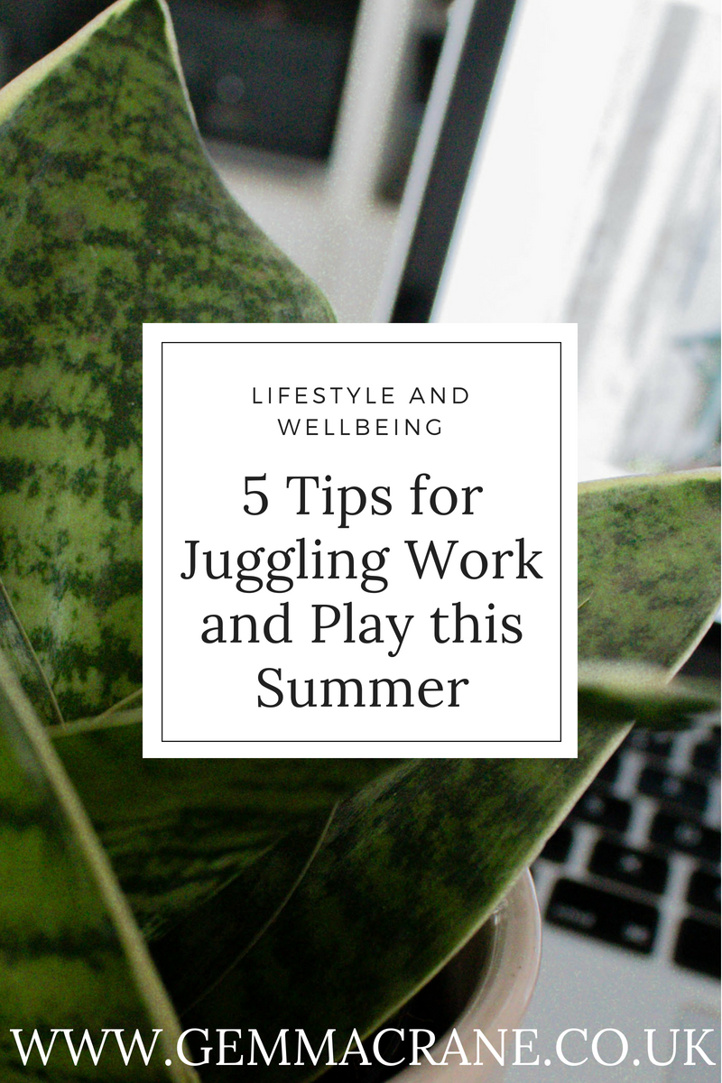 Pin 5 Tips for Juggling Work and Play this Summer Gemma Crane