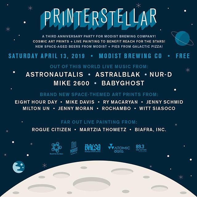 PRINTERSTELLAR  Bday party for the fine folks over at @modistbrewing on Saturday! Help send some children to space camp!