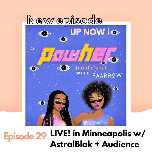 Repost from @powher.co ・・・ .˙. New episode UP! #29. We kicked off the first POWHER LIVE! In Minneapolis, Minnesota with @astralblakmusic discussing our 3 week residency w/ @thecedar + sharing personal stories of our journeys as creatives, what keeps us motivated and how we keep ourselves spiritually balanced. Special thank you to our Live audience for also sharing their stories and energy with us. 💕👁Link in bio for full episode or www.powher.co also available @spotify @anchor.fm @applepodcasts 🎨Art: @blackpowerbarbie  ______________________________________  #Powher #Powherpodcast #Podcast #livepodcast #astralblak #liveaudience #Minneapolis #Minneapolislive #alchemy #vibration #vibe  #Femalepodcasters #energyhealing #universalmessage #Soulhealth #Love #healing #spirituality #Happiness #Soulhealthguides #advice #motivation #Relationships #attractionbaseduniverse #Mentalhealth #Faarrow #Healers #Divineenergy #mentalhealthadvocates