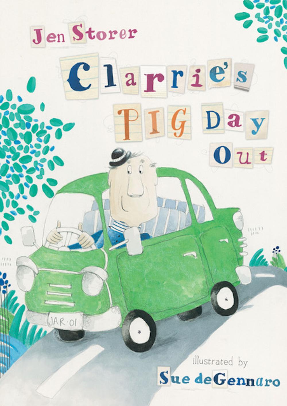 Clarrie's Pig Day Out - Jen Storer Sue deGennaro HarperCollins
