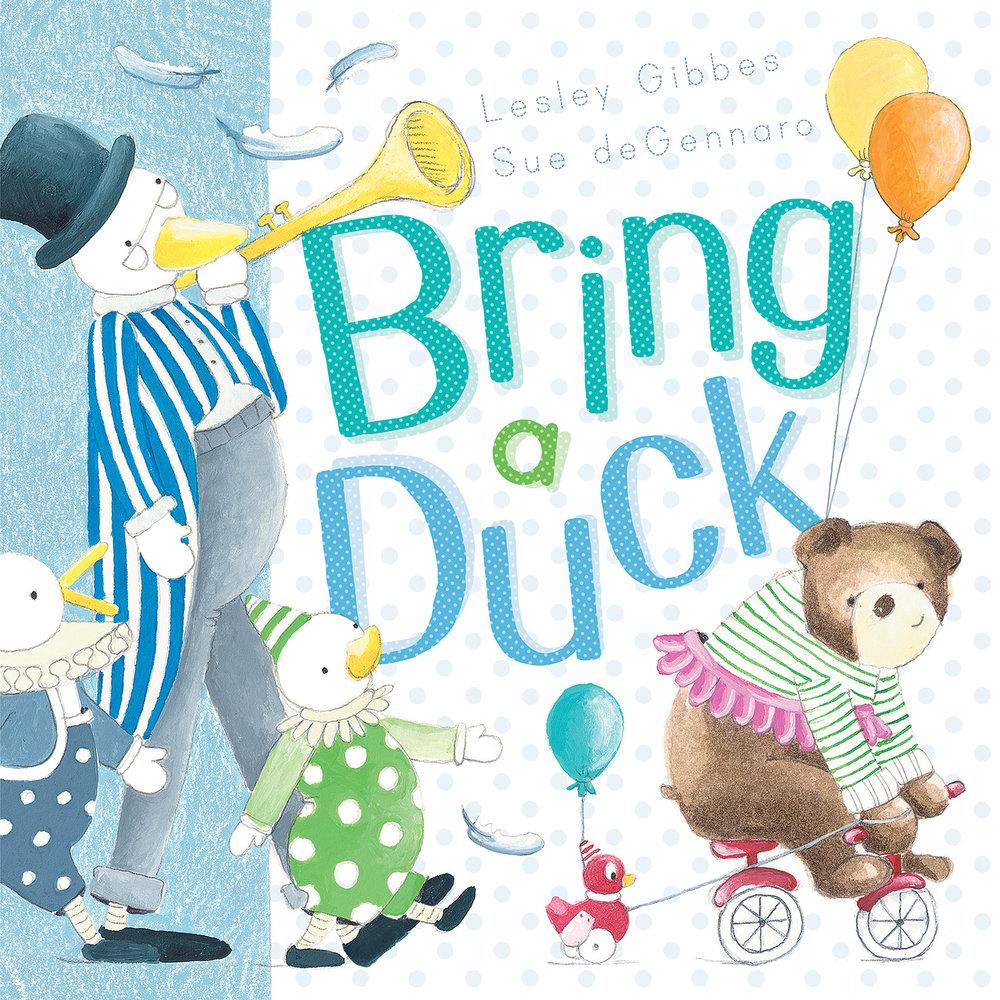 Bring a Duck - Lesley Gibbes Sue deGennaro Scholastic
