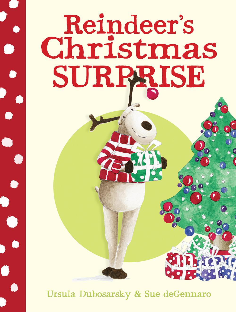 Reindeer's Christmas Surprise - Ursula Dubosarsky   Sue deGennaro    Allen and Unwin