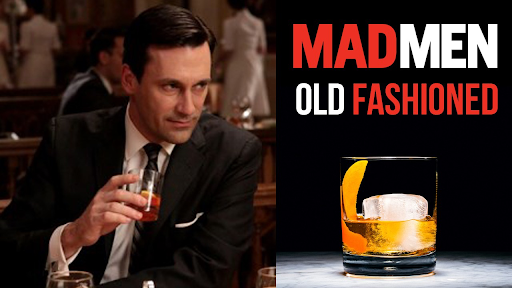 MAD MEN's Don Draper and the Old Fashioned that was rarely out of his hand... except when he was holding a Martini.