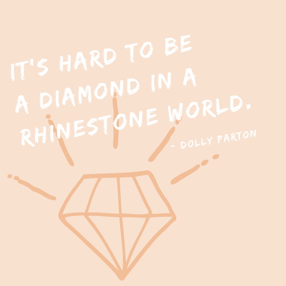 It's hard to be a diamond in a rhinestone world.png