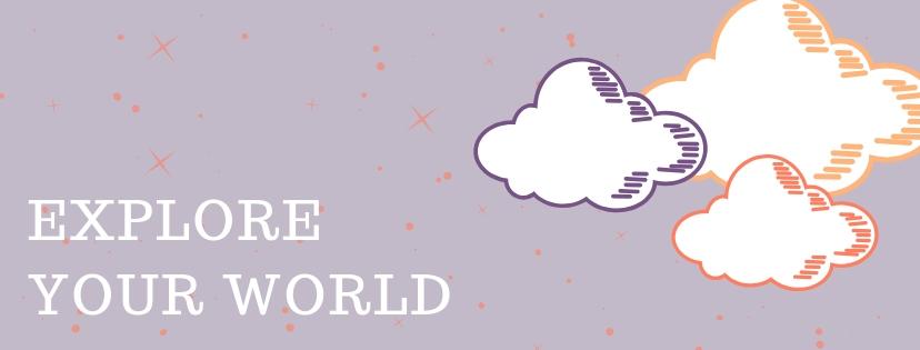 Explore You World