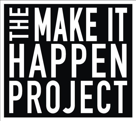 The Make it Happen Project