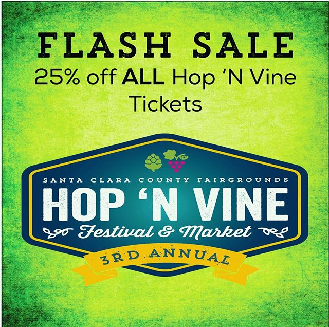 Flash Sale! 25% Hop 'N Vine tickets! Ends Thursday! Get your tickets quick!