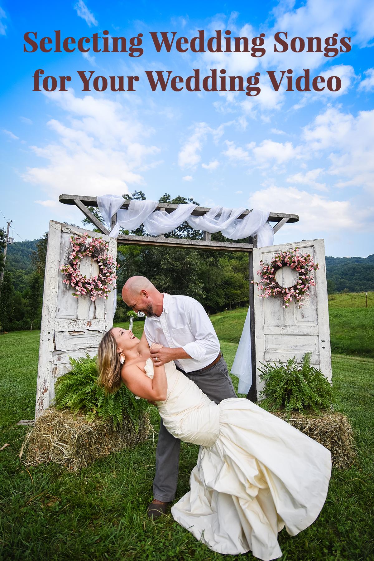 Wedding Video Songs.Selecting Wedding Songs For Your Wedding Video Wildwood Media
