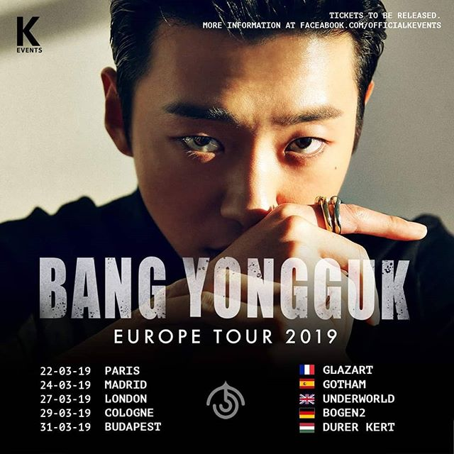KEvents is proud to announce Bang Yong Guk tour in Europe.  Tickets on sale Sunday 10 February 12PM GMT / 1PM CET  Bang Yong Guk will be touring in 5 Cities.  22.03 PARIS: 24.03 MADRID: 27.03 LONDON: 29.03 COLOGNE: 31.03 BUDAPEST:  Please follow @Officialkevents on Facebook and Instagram. More information to come. http://fb.com/officialkevents/ . . - No other cities will be added. .  #bangyongguk #방용국 #babyz #yamazaki #hikikomori #bangyonggukEuropeTour #EuropeTour2019 #concert #tour #Kevents #BANGYONGGUKINMADRID #BANGYONGGUKINPARIS #BANGYONGUKINLONDON #BANGYONGUKINCOLOGNE #BANGYONGGUKINBUDAPEST