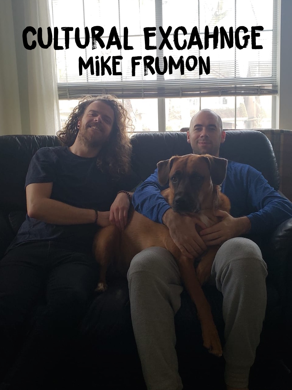 Mike, Me, and the star of the show Mike's dog Ruxin