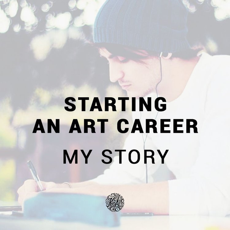 Starting an art career - My Story - Blog Post Image