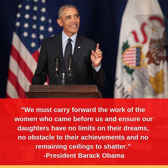 """We must carry forward the work of the women who came before us and ensure our daughters have no limits on their dreams, no obstacle to their achievements and no remaining ceilings to shatter."" President Barack Obama  Happy President's Day! #alltogethernow #presidentsday"