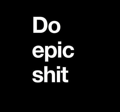 do_epic_shit