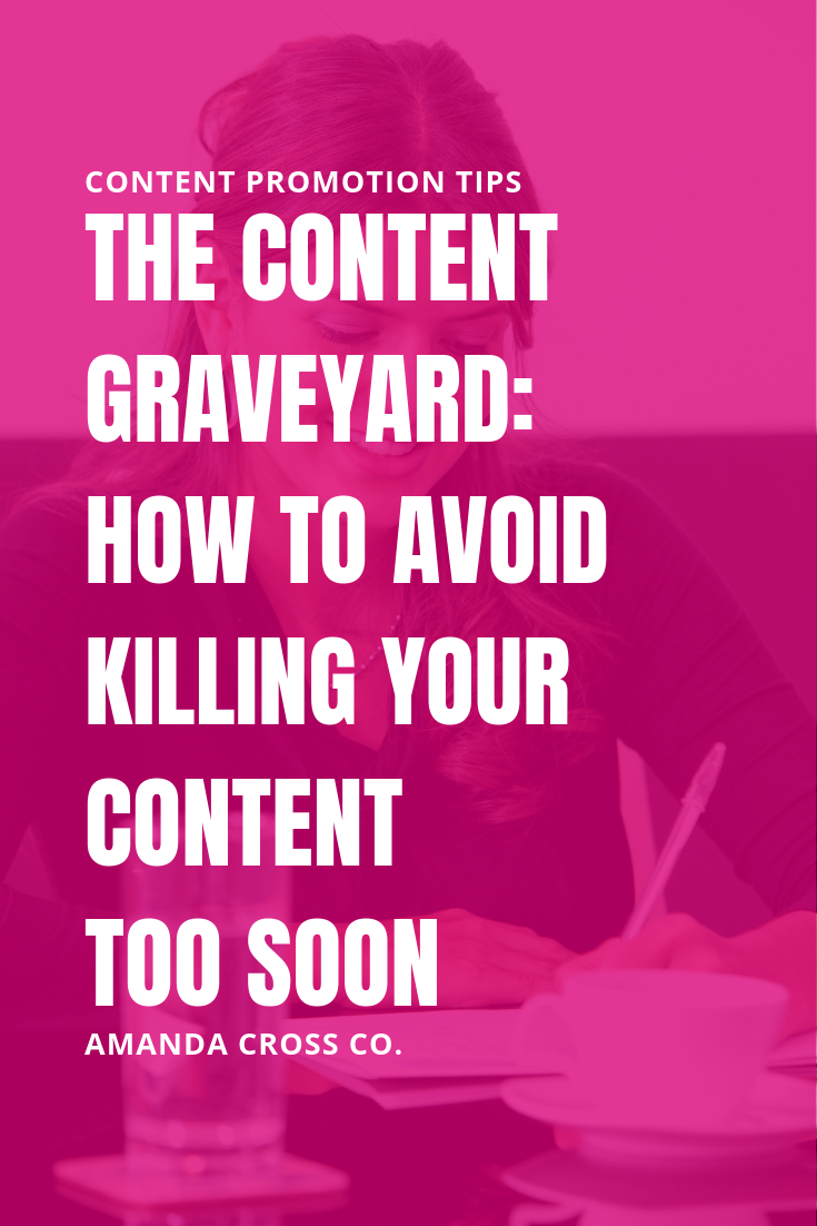 The Content Graveyard: How To Avoid Killing Your Content Too Soon | Is your new content dying a slow, horrible death too soon? Check out these tips for making content work for you so you can get off the content wheel and create content that lasts longer than .5 seconds. #ContentCreation #ContentPromotion #ContentMarketing #ContentWriting #Marketing