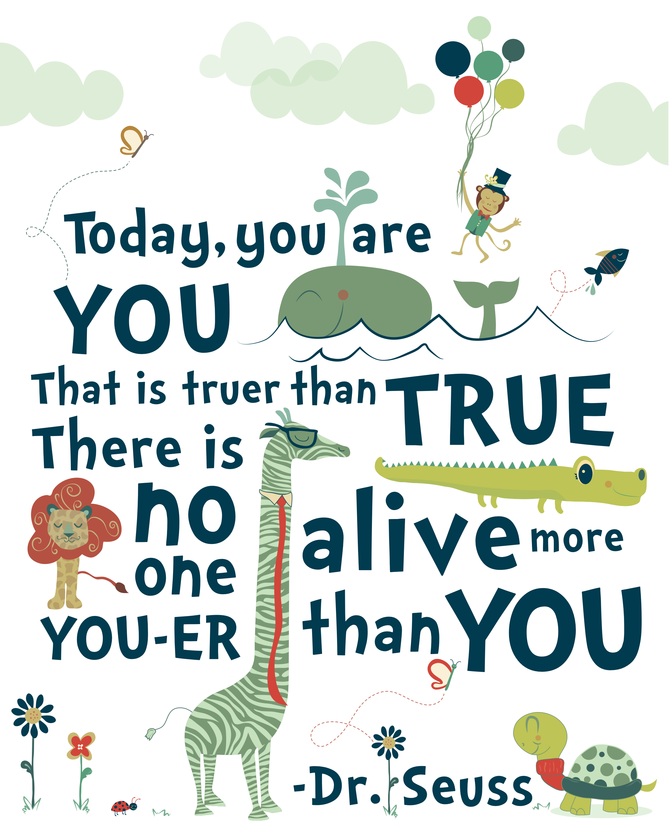 dr-seuss-quotes-be-who-you-aretoday-you-are-you-that-is-truer-than-true-----dr-seuss-g-liza-design-xxckrvaf