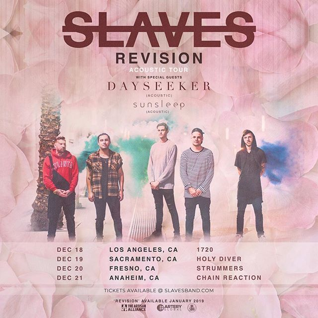 We are so excited to announce we are finishing up 2018 with a few shows with @slavesofficial & @dayseeker on the Revision Acoustic Tour!  Dec 18 @ 1720 Los Angeles, CA  Dec 19 @ Holy Diver Sacramento, CA  Dec 20 @ Strummers Fresno, CA  Dec 21 @ Chain Reaction Anaheim, CA  Come sing with us, get your tickets at slavesband.com